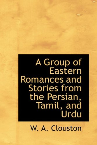 9781115737692: A Group of Eastern Romances and Stories from the Persian, Tamil, and Urdu