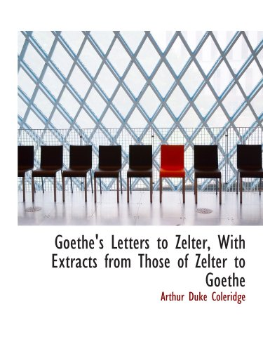 9781115742962: Goethe's Letters to Zelter, With Extracts from Those of Zelter to Goethe