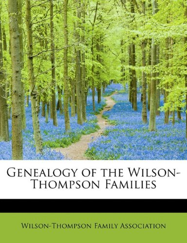 9781115749084: Genealogy of the Wilson-Thompson Families