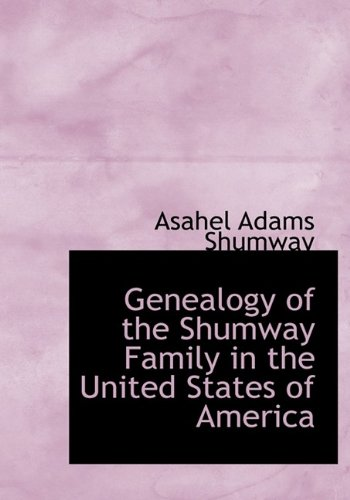 9781115749183: Genealogy of the Shumway Family in the United States of America