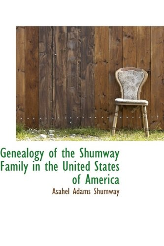 9781115749190: Genealogy of the Shumway Family in the United States of America
