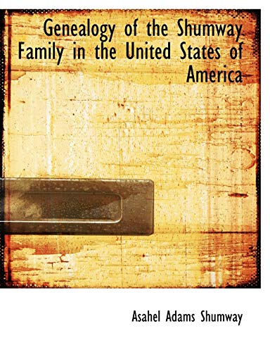 9781115749206: Genealogy of the Shumway Family in the United States of America
