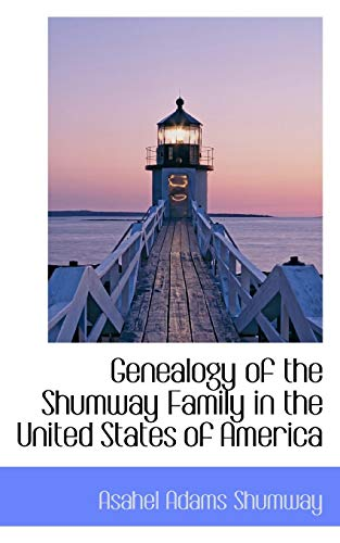 9781115749213: Genealogy of the Shumway Family in the United States of America