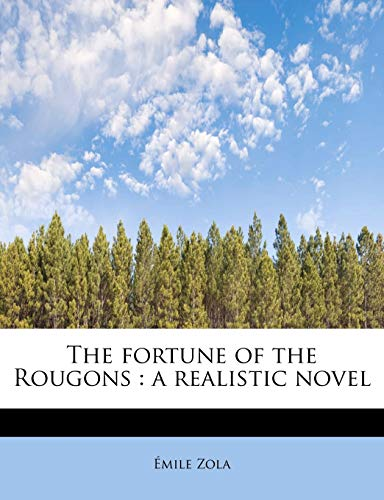 9781115755764: The fortune of the Rougons: a realistic novel
