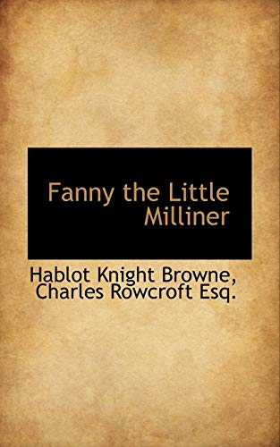 Fanny the Little Milliner: Charles Rowcroft