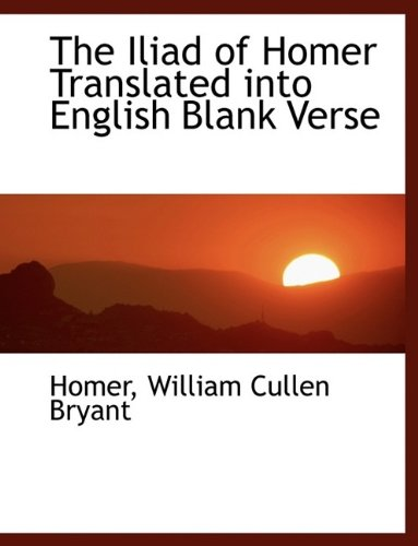 9781115768689: The Iliad of Homer Translated Into English Blank Verse