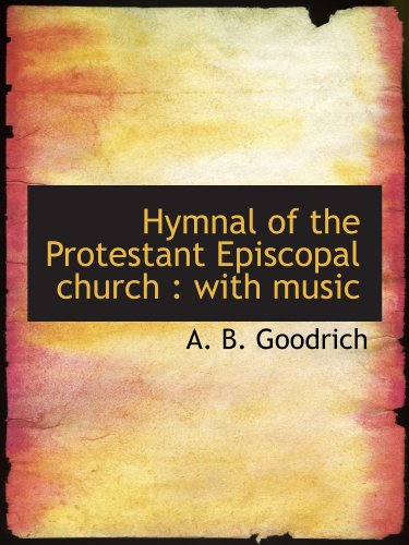 9781115769945: Hymnal of the Protestant Episcopal church : with music