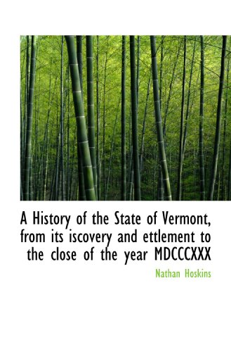 9781115776219: A History of the State of Vermont, from its iscovery and ettlement to the close of the year MDCCCXXX