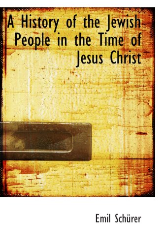 9781115780391: A History of the Jewish People in the Time of Jesus Christ