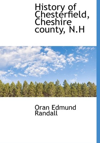 9781115783569: History of Chesterfield, Cheshire County, N.H