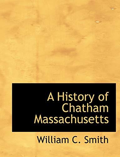 9781115783644: A History of Chatham Massachusetts