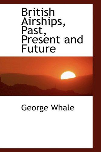 9781115796293: British Airships, Past, Present and Future