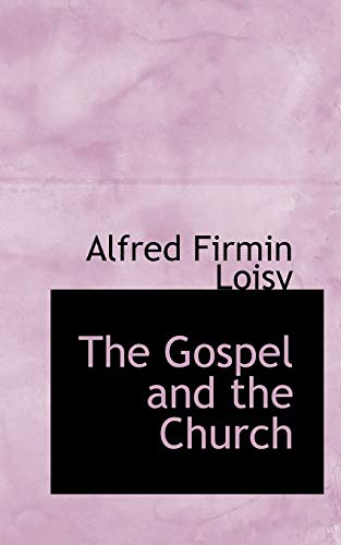 9781115820394: The Gospel and the Church