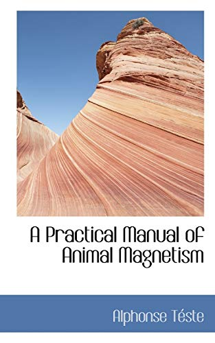 9781115825603: A Practical Manual of Animal Magnetism