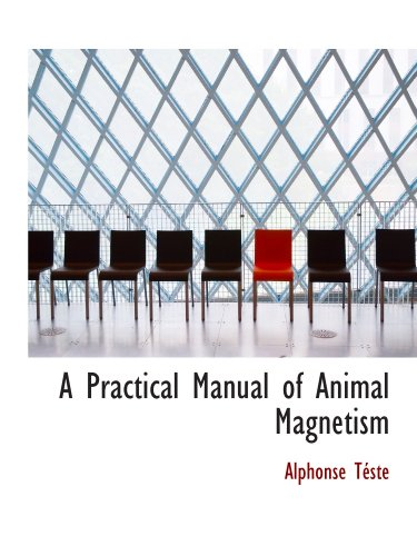 9781115825610: A Practical Manual of Animal Magnetism