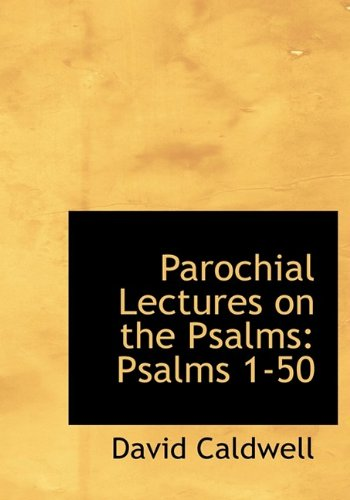 9781115827577: Parochial Lectures on the Psalms: Psalms 1-50