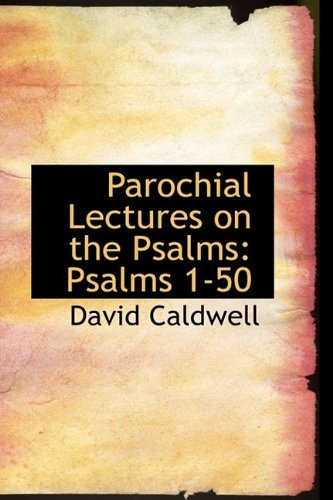 9781115827584: Parochial Lectures on the Psalms: Psalms 1-50