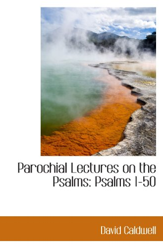 9781115827621: Parochial Lectures on the Psalms: Psalms 1-50