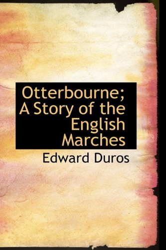 9781115828345: Otterbourne; A Story of the English Marches