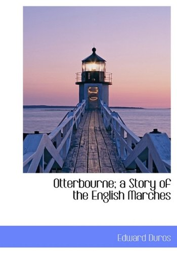 9781115828390: Otterbourne; a Story of the English Marches