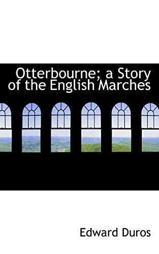 9781115828420: Otterbourne; a Story of the English Marches