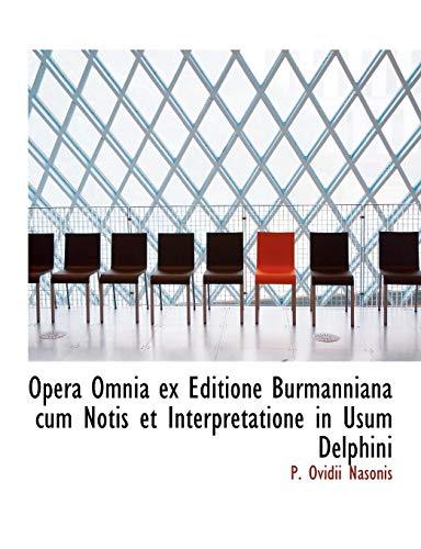 Opera Omnia Ex Editione Burmanniana Cum Notis: P Ovidii Nasonis
