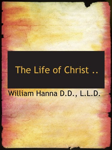 9781115836517: The Life of Christ ..