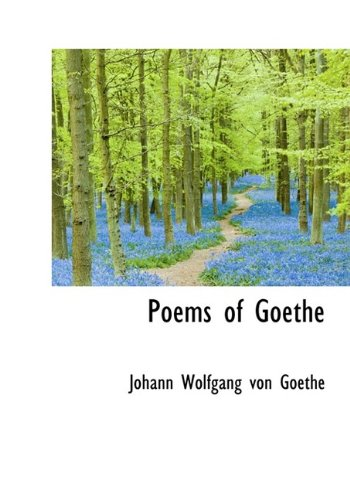 Poems of Goethe: Johann Wolfgang von Goethe