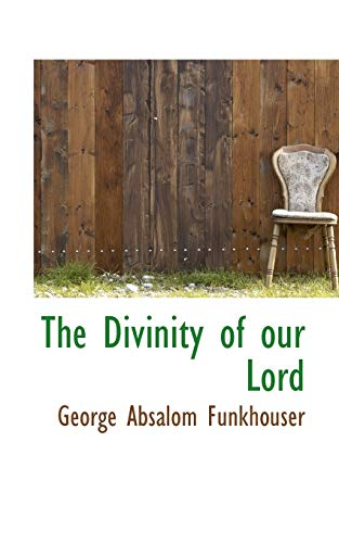 9781115848633: The Divinity of our Lord