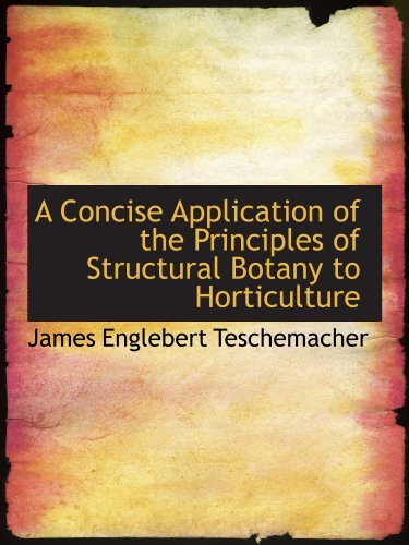 9781115852142: A Concise Application of the Principles of Structural Botany to Horticulture