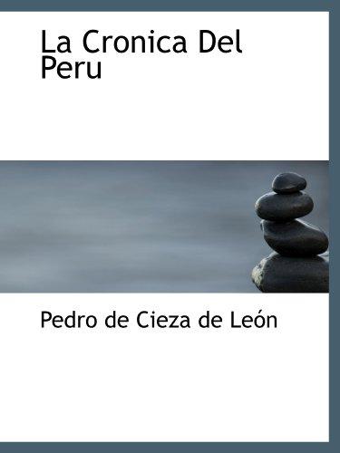 La Cronica Del Peru (Spanish Edition): Pedro de Cieza de León