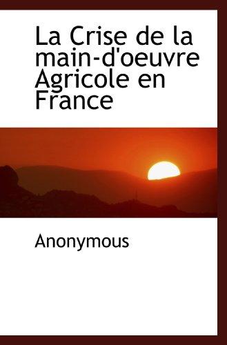 9781115861212: La Crise de la main-d'oeuvre Agricole en France