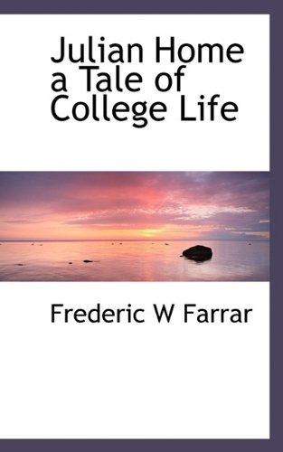 Julian Home a Tale of College Life: Farrar, Frederic W