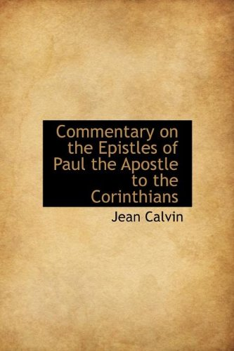 9781115868297: Commentary on the Epistles of Paul the Apostle to the Corinthians