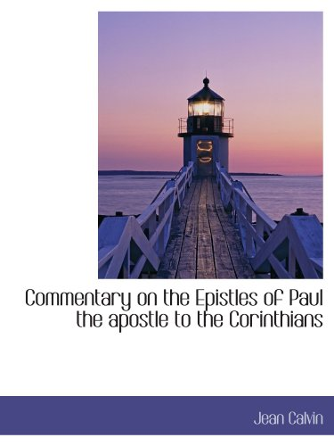 9781115868334: Commentary on the Epistles of Paul the apostle to the Corinthians
