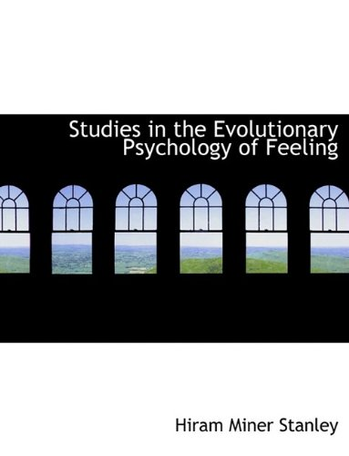9781115877640: Studies in the Evolutionary Psychology of Feeling
