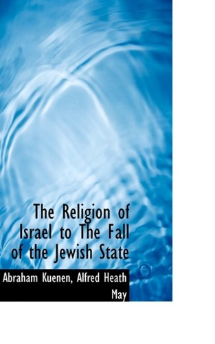 9781115883092: The Religion of Israel to The Fall of the Jewish State