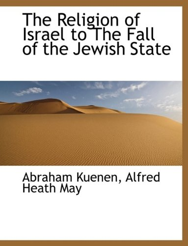 9781115883108: The Religion of Israel to The Fall of the Jewish State