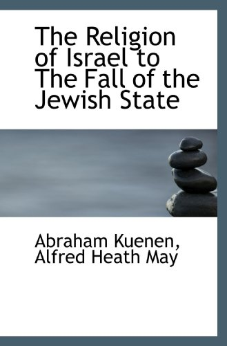 9781115883146: The Religion of Israel to The Fall of the Jewish State