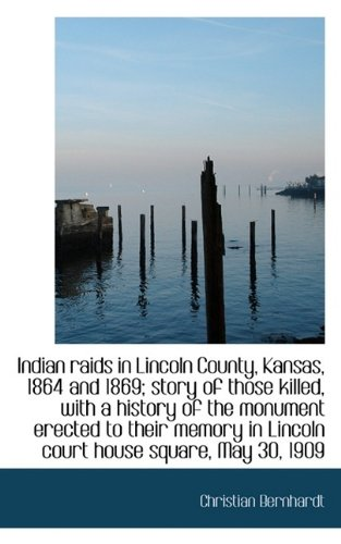 Indian raids in Lincoln County, Kansas, 1864 and 1869; story of those Killed: Bernhardt, Christian