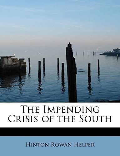 The Impending Crisis of the South: Helper, Hinton Rowan