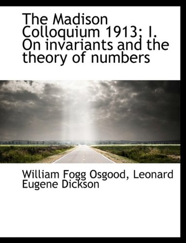 9781115901246: The Madison Colloquium 1913; I. On invariants and the theory of numbers