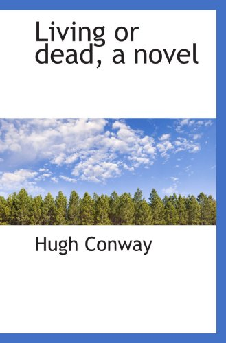 Living or dead, a novel (1115904884) by Hugh Conway