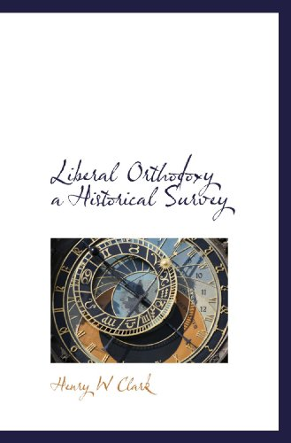 9781115918121: Liberal Orthodoxy a Historical Survey