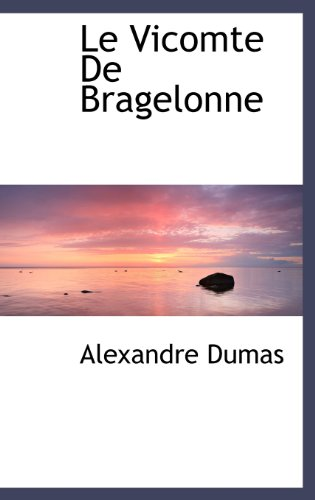 9781115918640: Le Vicomte De Bragelonne (French Edition)