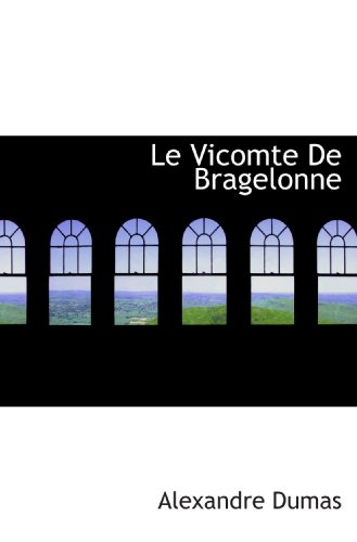 9781115918688: Le Vicomte De Bragelonne (French Edition)