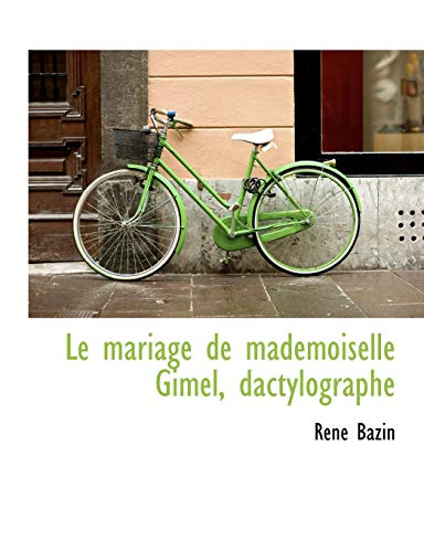 9781115928397: Le mariage de mademoiselle Gimel, dactylographe (French Edition)