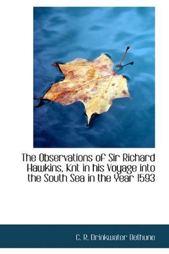 9781115931489: The Observations of Sir Richard Hawkins, Knt in his Voyage into the South Sea in the Year 1593