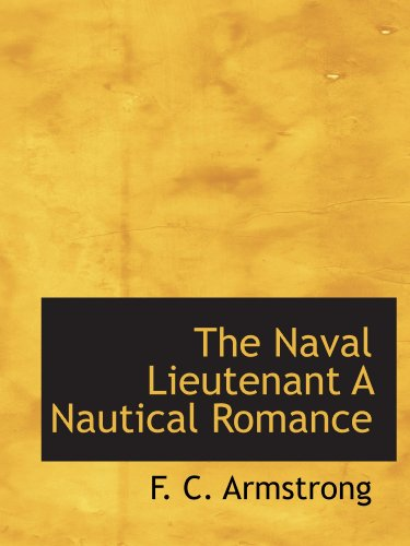 9781115939379: The Naval Lieutenant A Nautical Romance