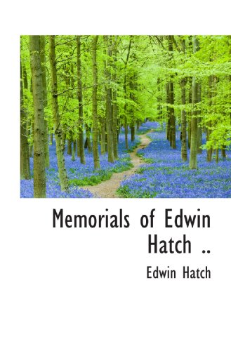 9781115952309: Memorials of Edwin Hatch ..